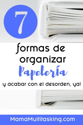 7 formas de organizar papeleria