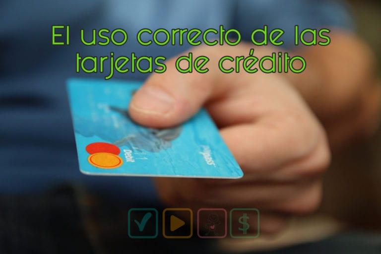 El uso correcto de las tarjetas de crédito