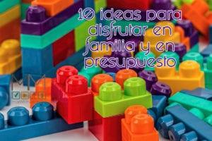 10 ideas de disfrutar en familia
