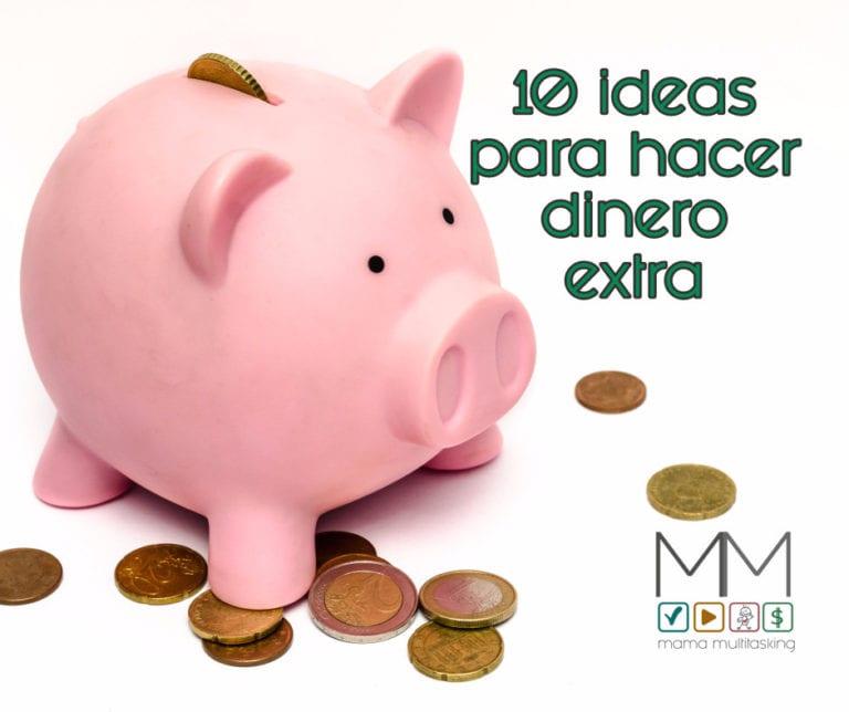 10 ideas para hacer dinero extra