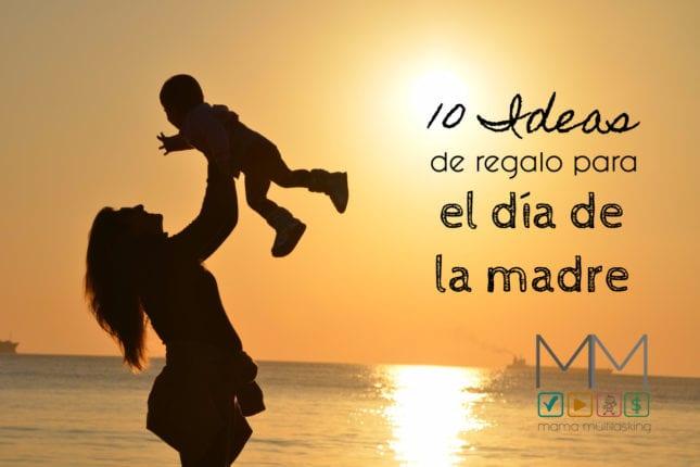 ideas dia de la madre