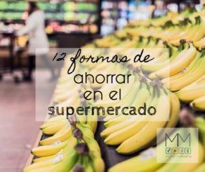 12 formas de ahorrar en el supermercado