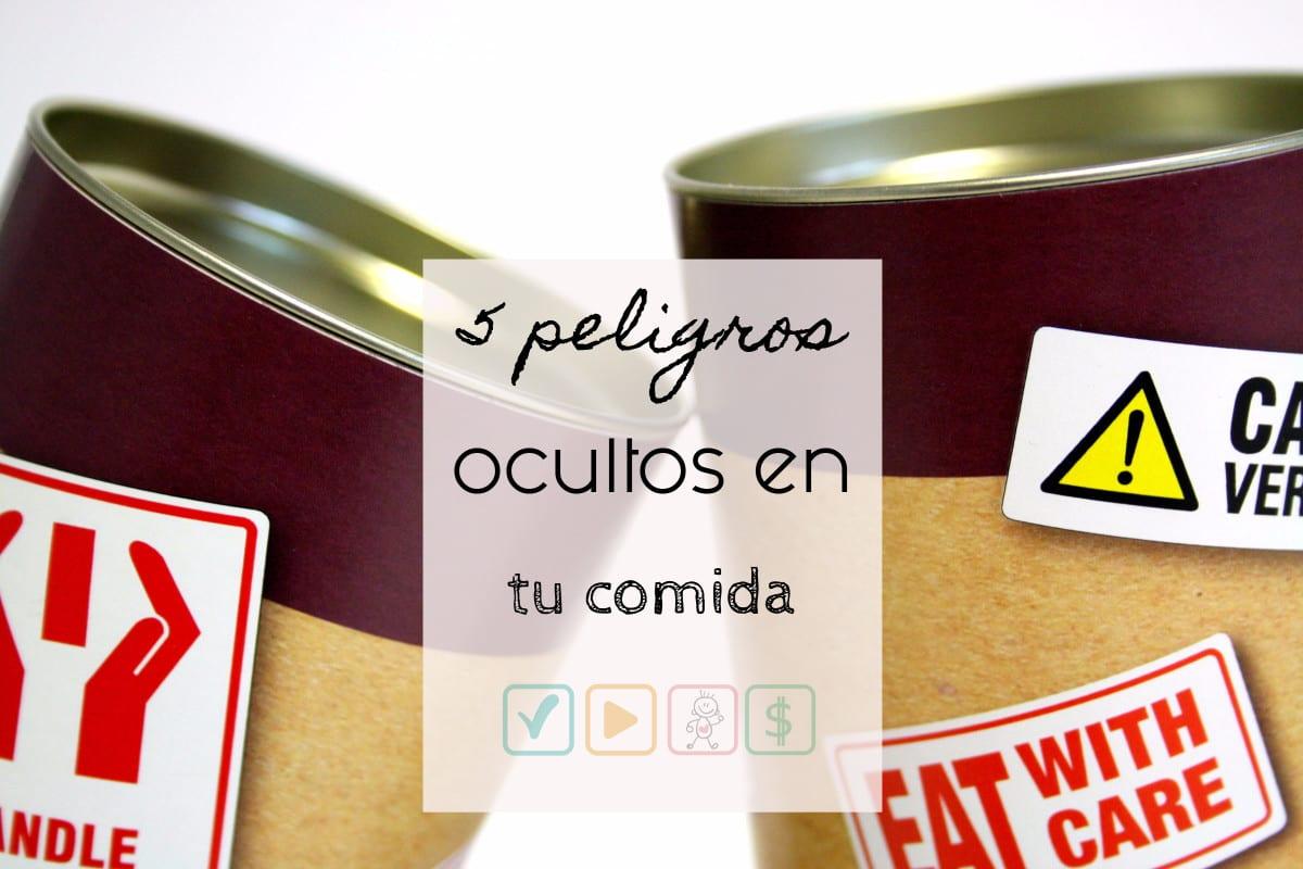 5 peligros ocultos en tu comida