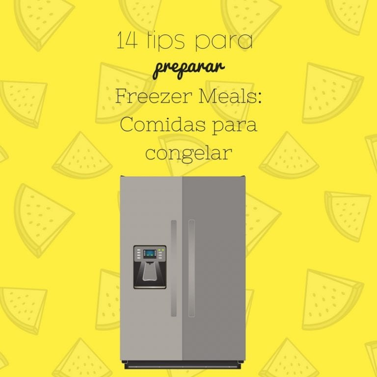 14 tips para preparar comidas para congelar