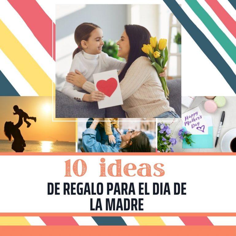 10 Ideas de regalo para el  día de la Madre (2021)